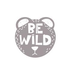 Be wild slogan vector