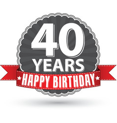 Happy birthday 40 years retro label with red vector