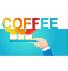 Hand hold coffee cup break breakfast drink vector