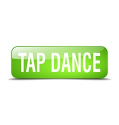 Tap dance green square 3d realistic isolated web vector