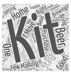 The Right Home Brewing Kit for You Word Cloud vector image vector image