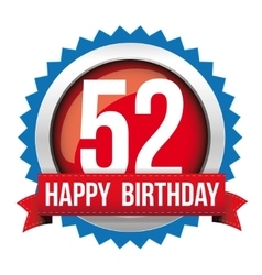 Fifty two years happy birthday badge ribbon vector