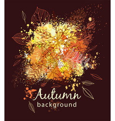 paint splashes and autumnal leaves vector image vector image