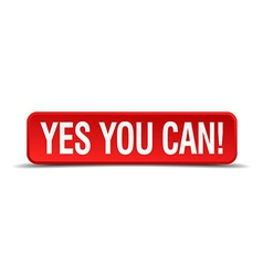 Yes you can red 3d square button isolated on white vector