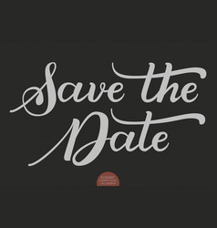 Hand drawn lettering - save the date elegant vector