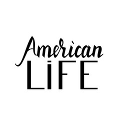 fashionable inscription brush american life vector image