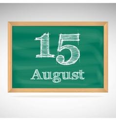 August 15 inscription in chalk on a blackboard vector