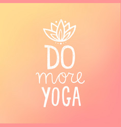 Do more yoga vector