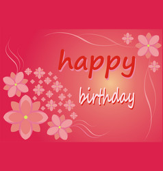Postcard - happy birthday flowers on a pink vector