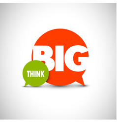 inspirational motivating quote - think big vector image vector image
