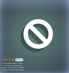 Stop sign icon prohibition symbol no sign on the vector