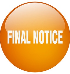 Final notice orange round gel isolated push button vector