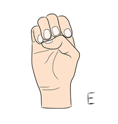 Sign language and the alphabetThe Letter e vector image vector image