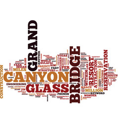 Grand canyon glass bridge text background word vector