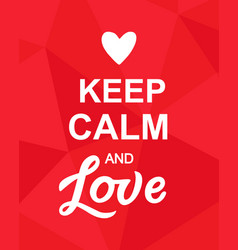 keep calm and love valentines day poster vector image