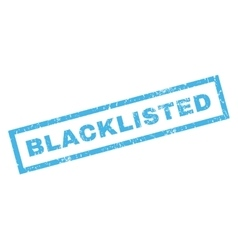 Blacklisted rubber stamp vector