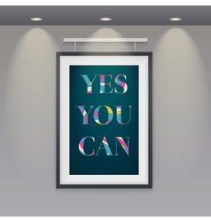 Poster in a frame hanging on the wall yes you can vector