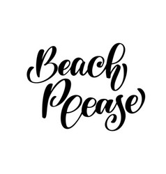 beach please text hand drawn summer lettering vector image