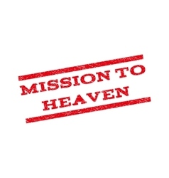 Mission to heaven watermark stamp vector