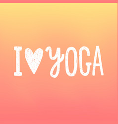 i love yoga gradient background vector image