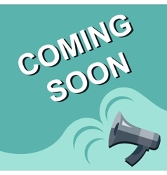 Megaphone with coming soon announcement flat vector