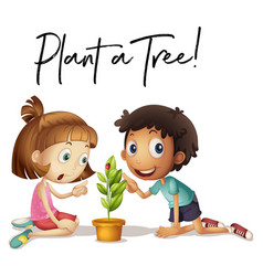 phrase expression for plant a tree with kids and vector image vector image