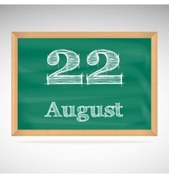 August 22 inscription in chalk on a blackboard vector