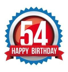 Fifty four years happy birthday badge ribbon vector