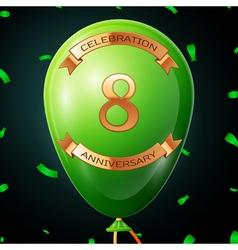 Green balloon with golden inscription eight years vector