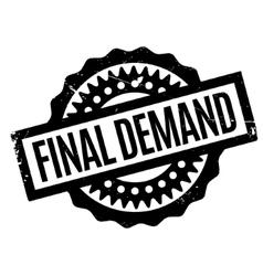 Final demand rubber stamp vector