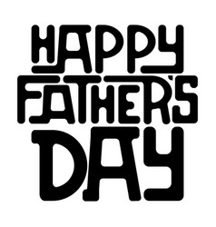 Happy fathers day text design vector