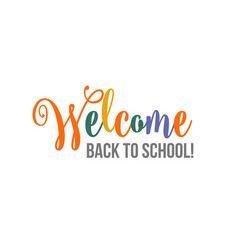 Welcome back to school brush lettering poster vector