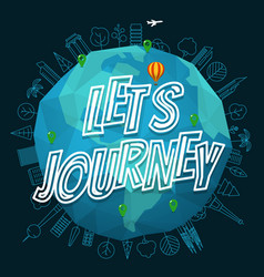 Lets journey concept the earth with logo vector