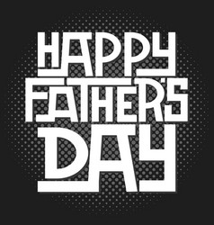 Happy fathers day calligraphic vector