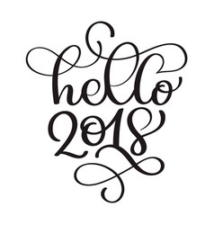 hello 2018 hand lettering inscription to winter vector image