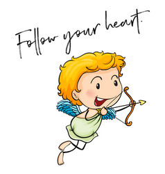 Cupid with words follow your heart vector