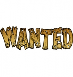 Wanted wooden lettering vector