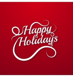 Happy holidays lettering vector