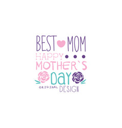 happy mothers day logo original design best mom vector image