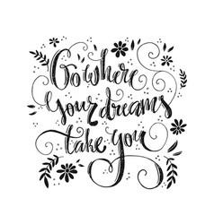 Go where your dreams vector
