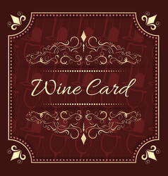 Wine card menu design with vintage ornate frame vector