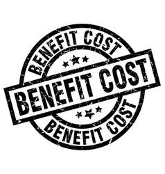 Benefit cost round grunge black stamp vector