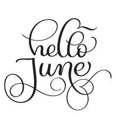hello june text on white background vintage hand vector image