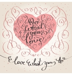 Do what you love Inspiration quote vector image