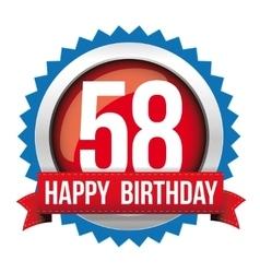 Fifty eight years happy birthday badge ribbon vector