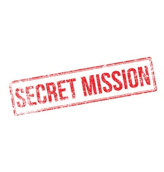 Secret mission red rubber stamp on white vector