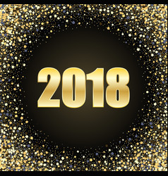 happy new year 2018 card background gold vector image