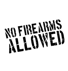 No firearms allowed rubber stamp vector