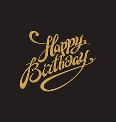 golden text on black background Happy birthday to vector image