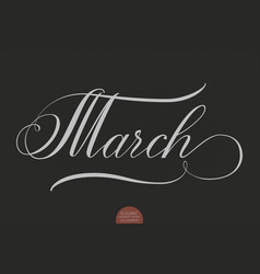 hand drawn lettering march elegant vector image